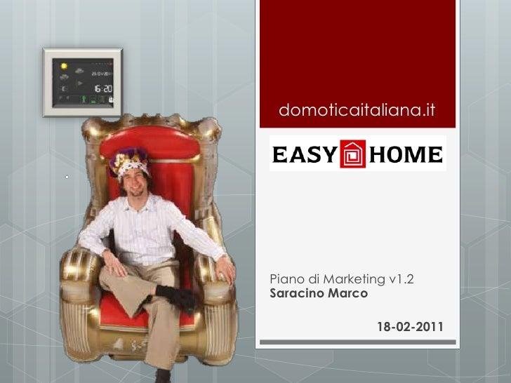 domoticaitaliana.itPiano di Marketing v1.2Saracino Marco                 18-02-2011