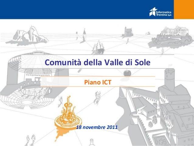 Comunità della Valle di Sole           Piano ICT        18 novembre 2011