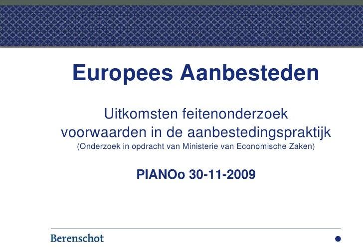 Europees Aanbesteden<br />Uitkomsten feitenonderzoek <br />voorwaarden in de aanbestedingspraktijk<br />(Onderzoek in opdr...