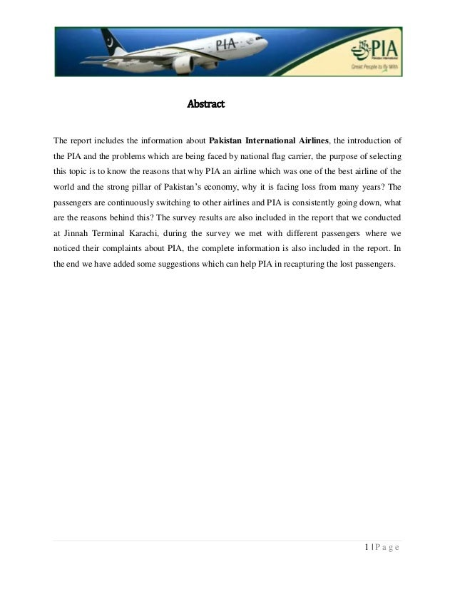 AbstractThe report includes the information about Pakistan International Airlines, the introduction ofthe PIA and the prob...