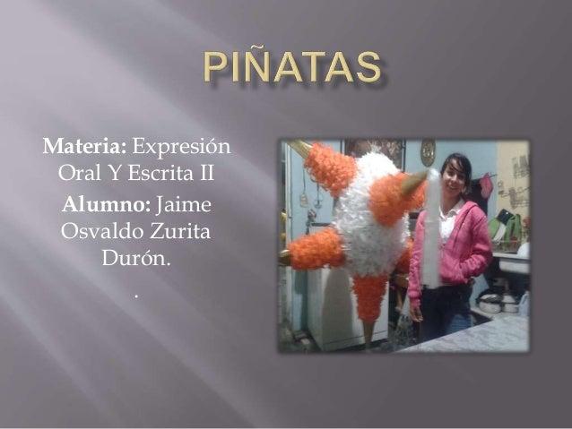 Materia: Expresión Oral Y Escrita II Alumno: Jaime Osvaldo Zurita Durón. .