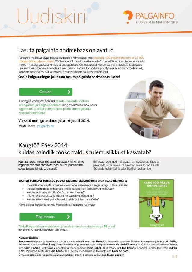 UUDISKIRI 19. MAI 2014 NR 8 Tasuta palgainfo andmebaas on avatud Kaugtöö Päev 2014: kuidas paindlik töökorraldus tulemusli...