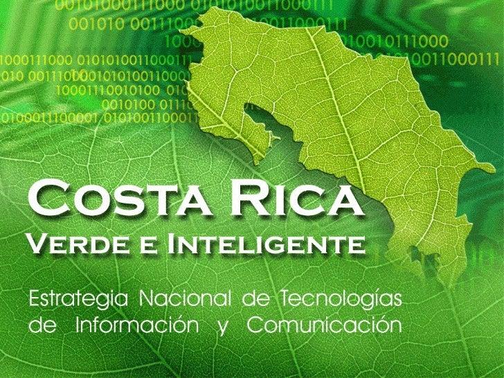 <ul><li>Costa Rica Verde e Inteligente . </li></ul>