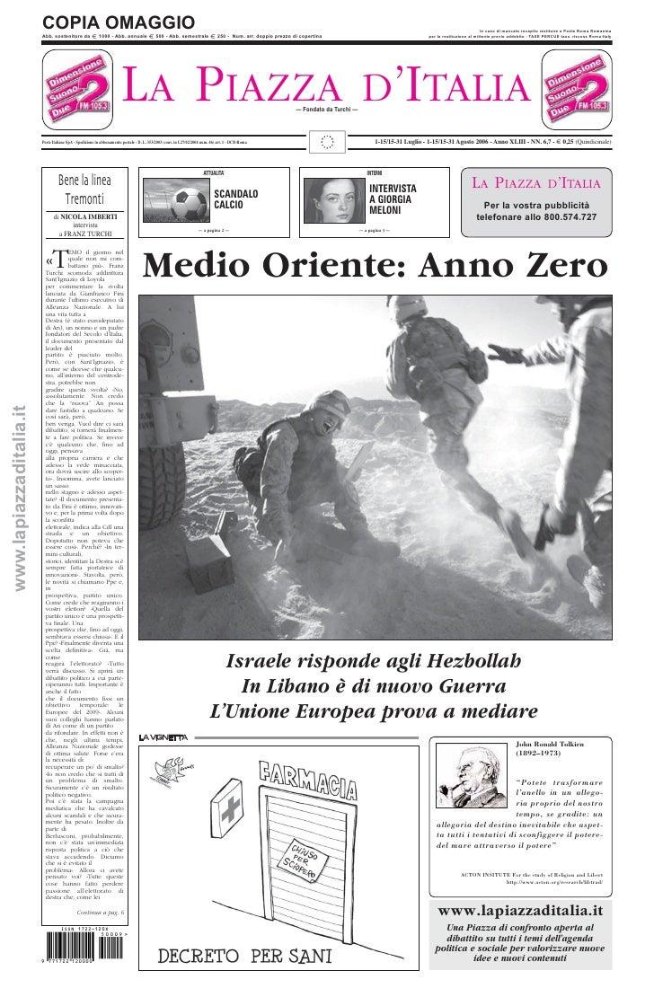 LA PIAZZA D'ITALIA 1-15/15-31 Luglio - 1-15/15-31 Agosto 2006 - Anno XLIII - NN. 6,7