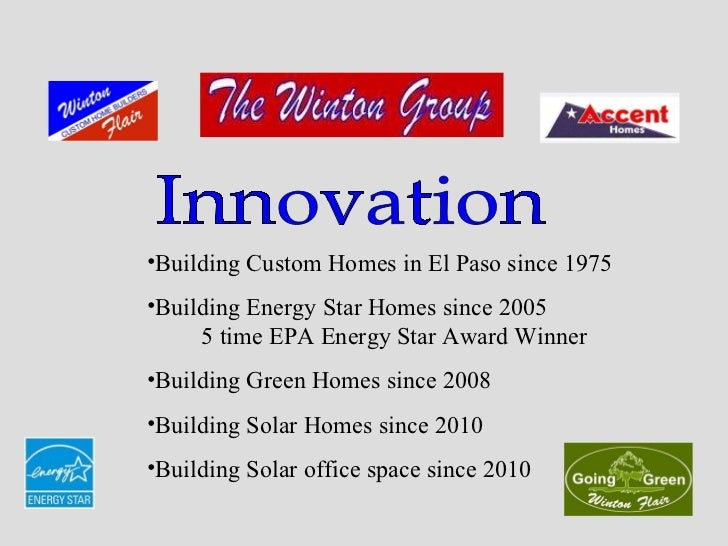 Innovation <ul><li>Building Custom Homes in El Paso since 1975 </li></ul><ul><li>Building Energy Star Homes since 2005   5...
