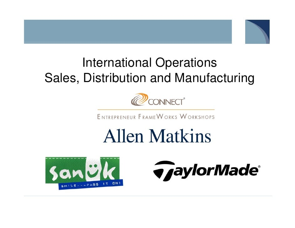 International OperationsSales, Distribution and Manufacturing