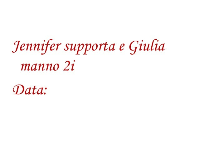 Jennifer supporta e Giuliamanno 2iData: