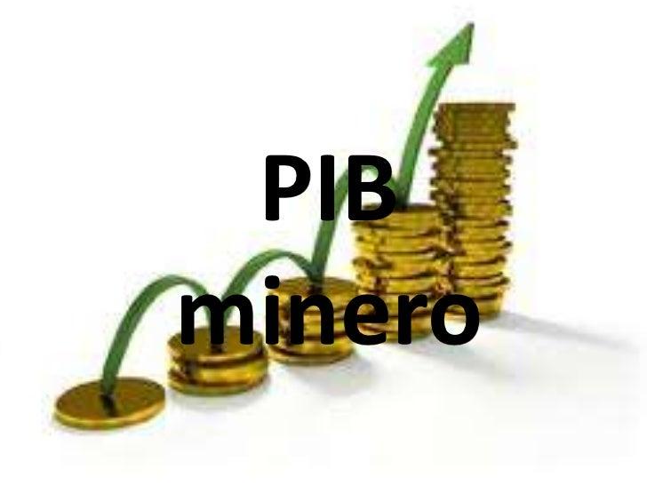 Pib minero