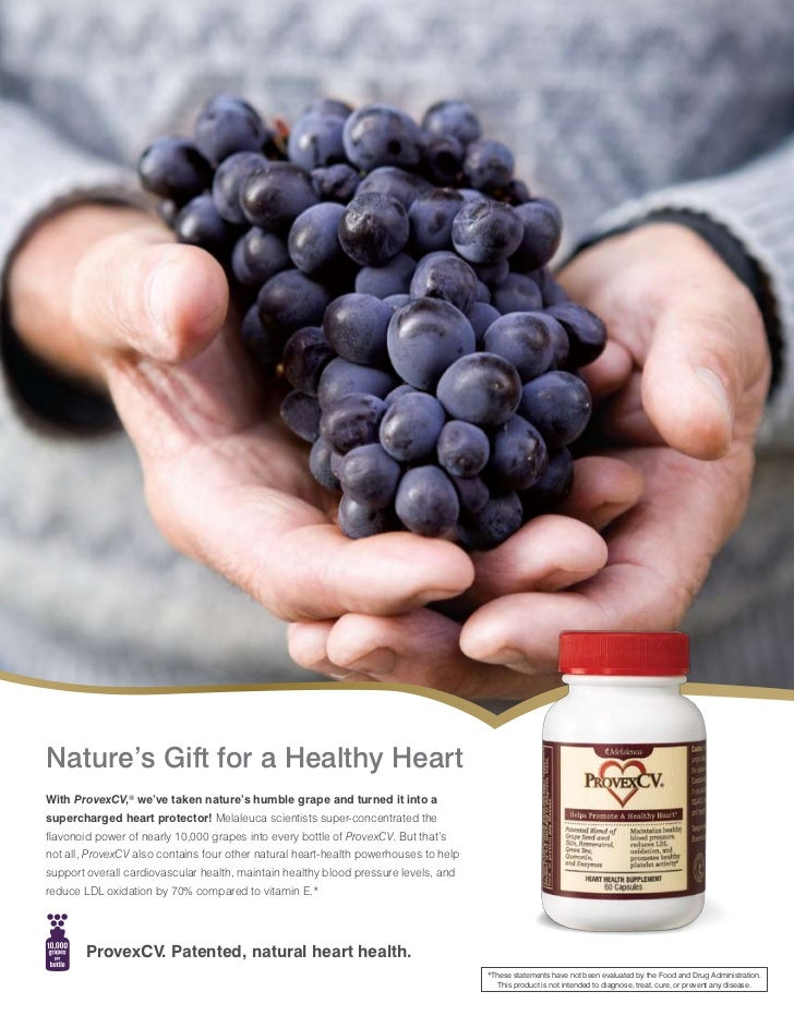 Nature's Gift for a Healthy HeartWith ProvexCV,® we've taken nature's humble grape and turned it into asupercharged heart ...