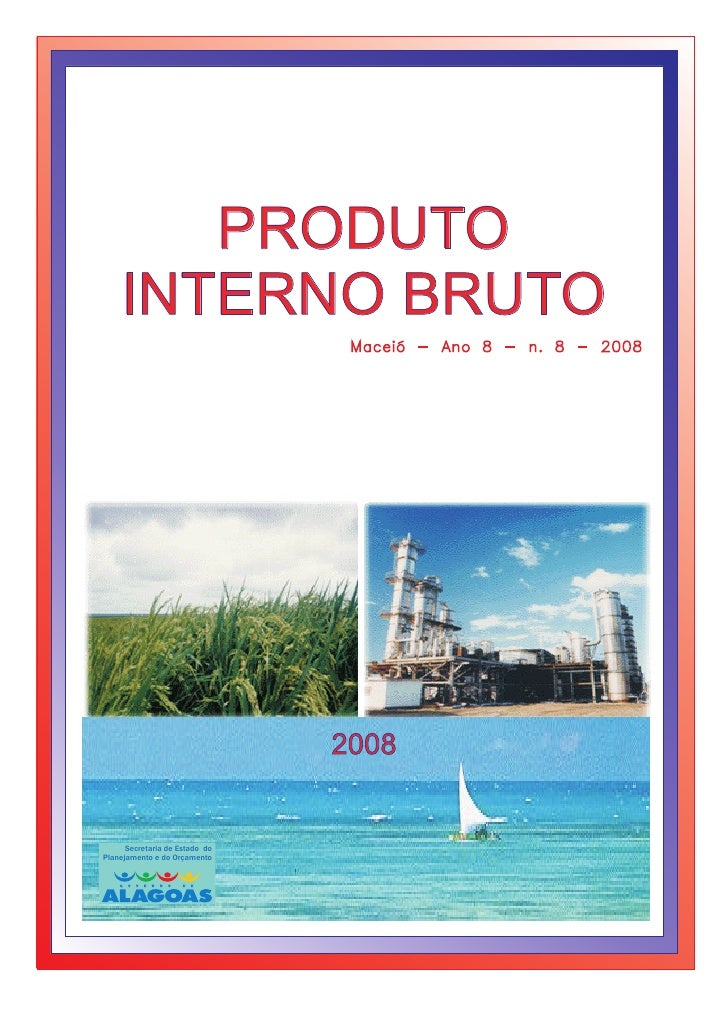 PRODUTO     INTERNO BRUTO                                  Maceió - Ano 8 - n. 8 - 2008                                   ...
