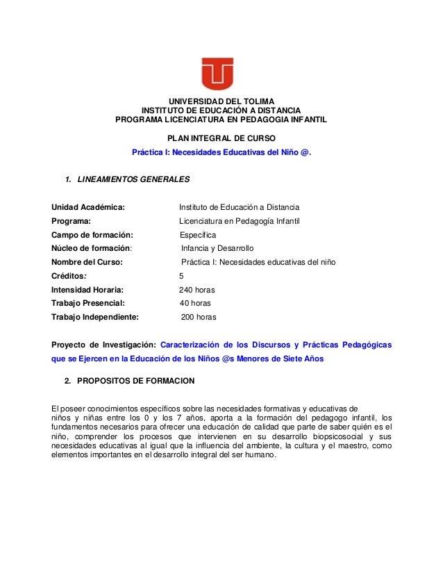 UNIVERSIDAD DEL TOLIMA INSTITUTO DE EDUCACIÓN A DISTANCIA PROGRAMA LICENCIATURA EN PEDAGOGIA INFANTIL PLAN INTEGRAL DE CUR...