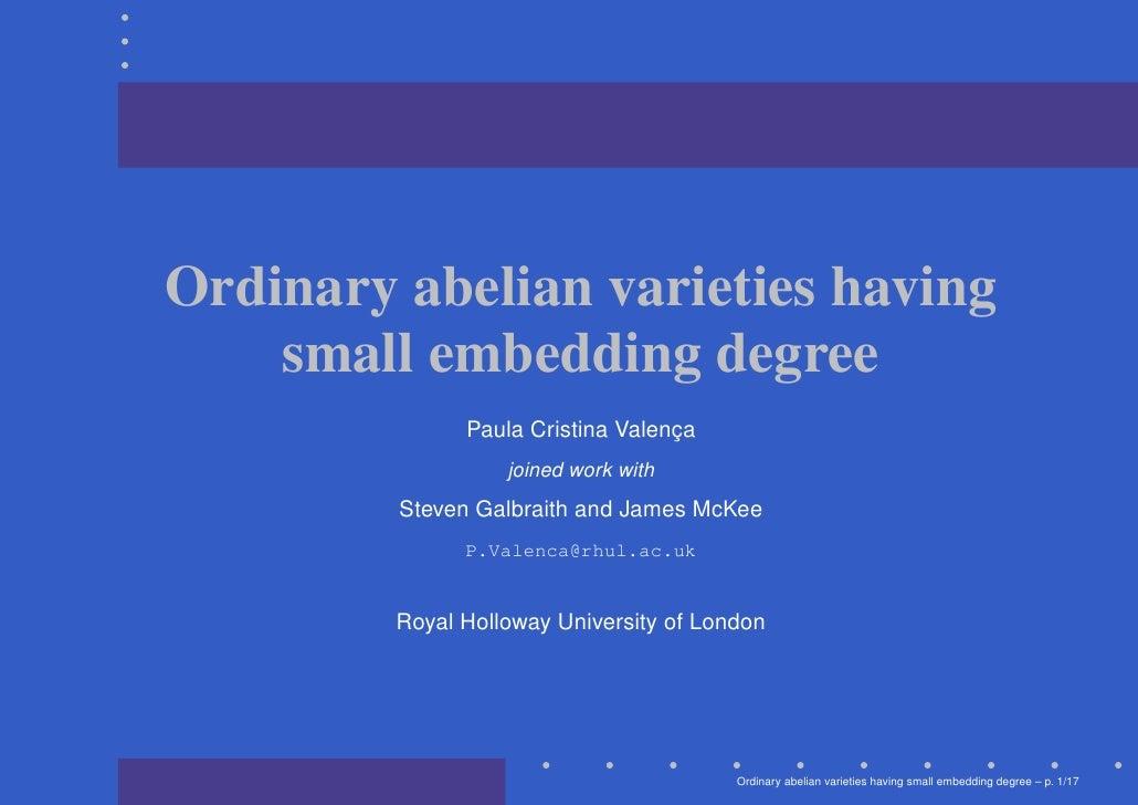 Ordinary abelian varieties having     small embedding degree                Paula Cristina Valenca                        ...