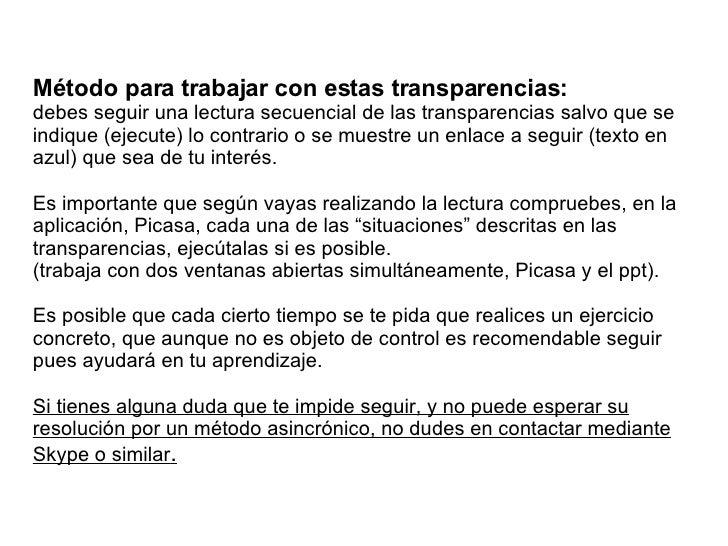 Método para trabajar con estas transparencias:   debes seguir una lectura secuencial de las transparencias salvo que se in...
