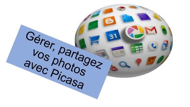 Picasa version 3.9 • Ajout de tags : taguez des contacts de vos cercles Google+ et avertissez-les via Google+. • Nouveaux ...
