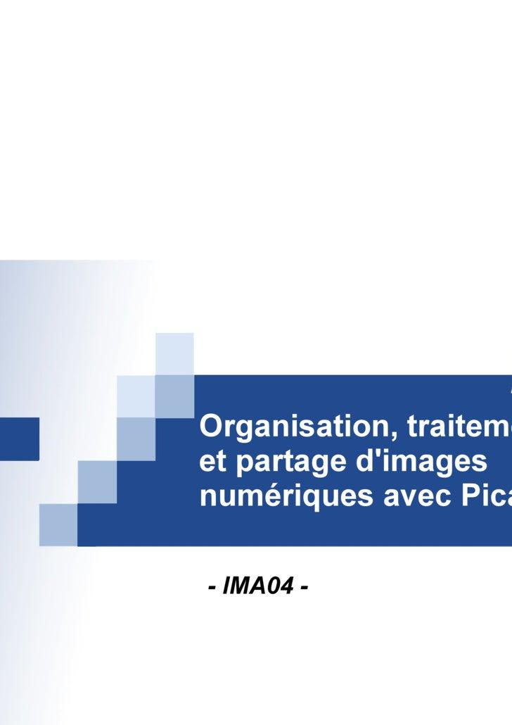 Organisation, traitement  et partage d'images numériques avec Picasa - IMA04 -