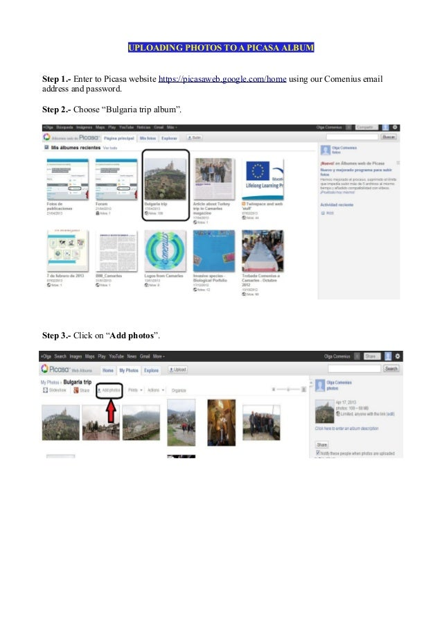 UPLOADING PHOTOS TO A PICASAALBUMStep 1.- Enter to Picasa website https://picasaweb.google.com/home using our Comenius ema...
