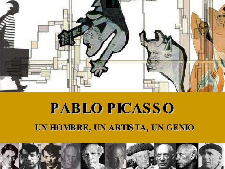 PABLO PICASSO   UN HOMBRE, UN ARTISTA, UN GENIO