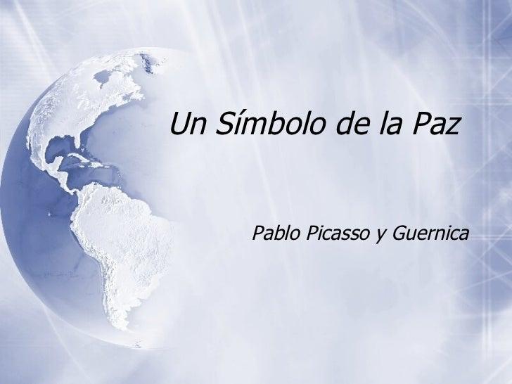 Pablo Picasso y Guernica Un S ímbolo de la Paz