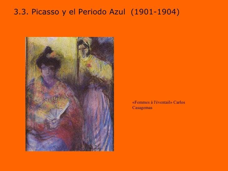 3.3. Picasso y el Periodo Azul  (1901-1904) «Femmes à l'éventail» Carlos Casagemas