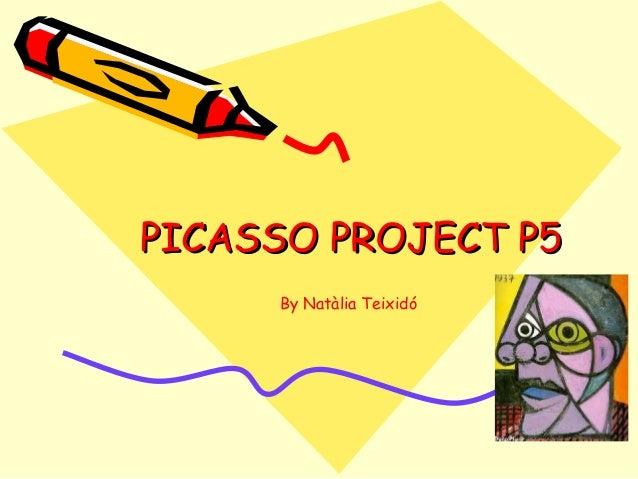 PICASSO PROJECT P5PICASSO PROJECT P5By Natàlia Teixidó