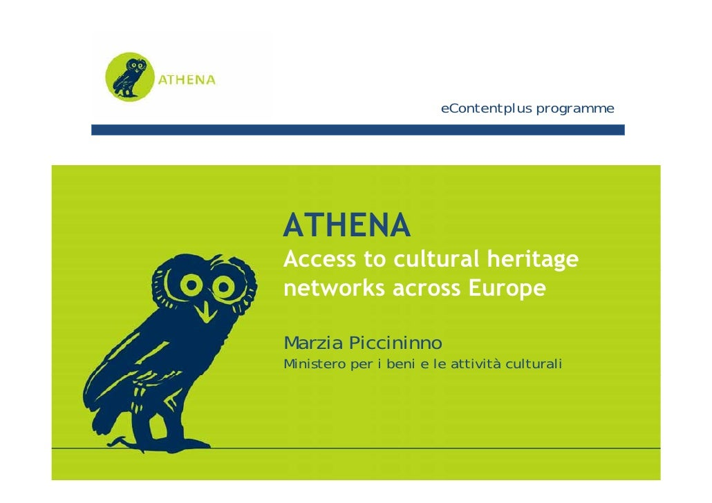 eContentplus programme     ATHENA Access to cultural heritage networks across Europe  Marzia Piccininno Ministero per i be...