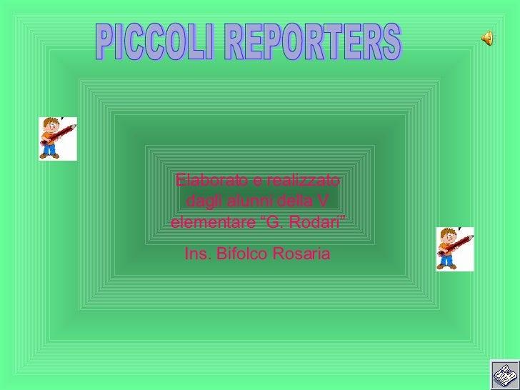 PICCOLI REPORTERS