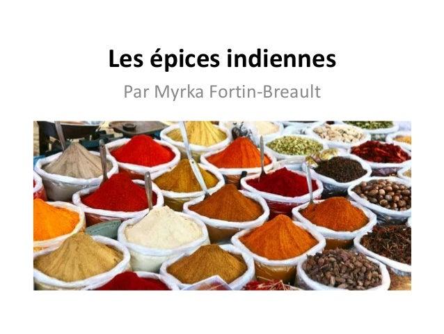 Les épices indiennes Par Myrka Fortin-Breault