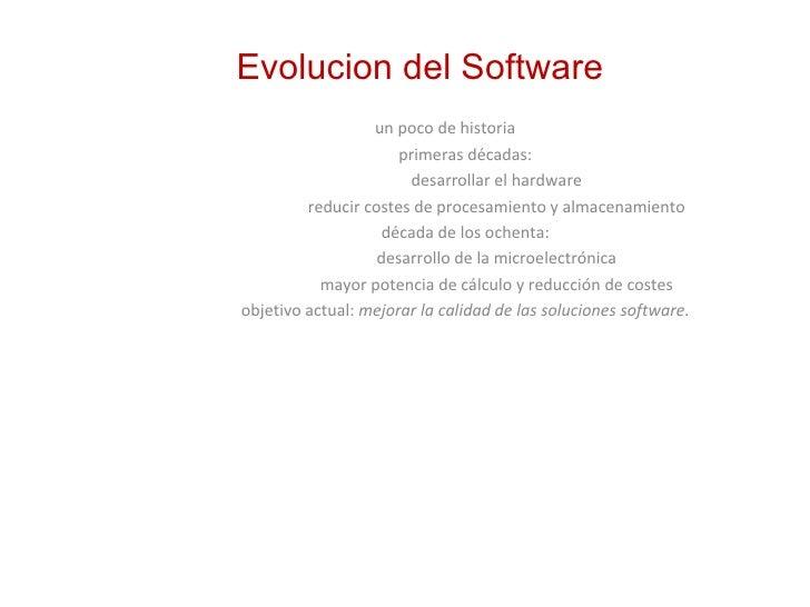 <ul><ul><ul><ul><li>Evolucion del Software </li></ul></ul></ul></ul><ul><li>un poco de historia </li></ul><ul><ul><li>prim...