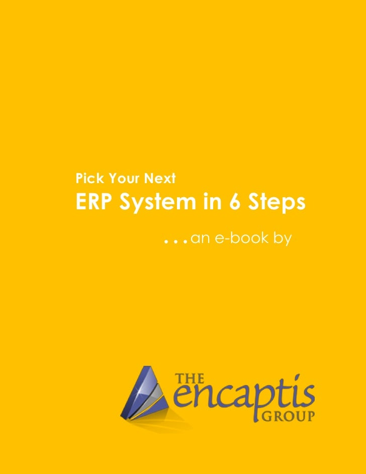 Pick Your NextERP System in 6 Steps            …an e-book by
