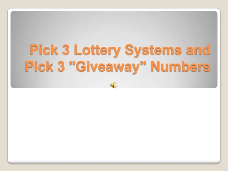 "Pick 3 Lottery Systems andPick 3 ""Giveaway"" Numbers"
