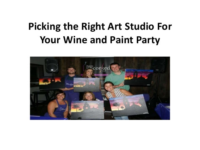 Picking the Right Art Studio For Your Wine and Paint Party
