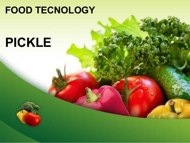 FOOD TECNOLOGY PICKLE