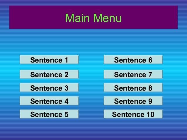 Main Menu  Sentence 1  Sentence 6  Sentence 2  Sentence 7  Sentence 3  Sentence 8  Sentence 4  Sentence 9  Sentence 5  Sen...