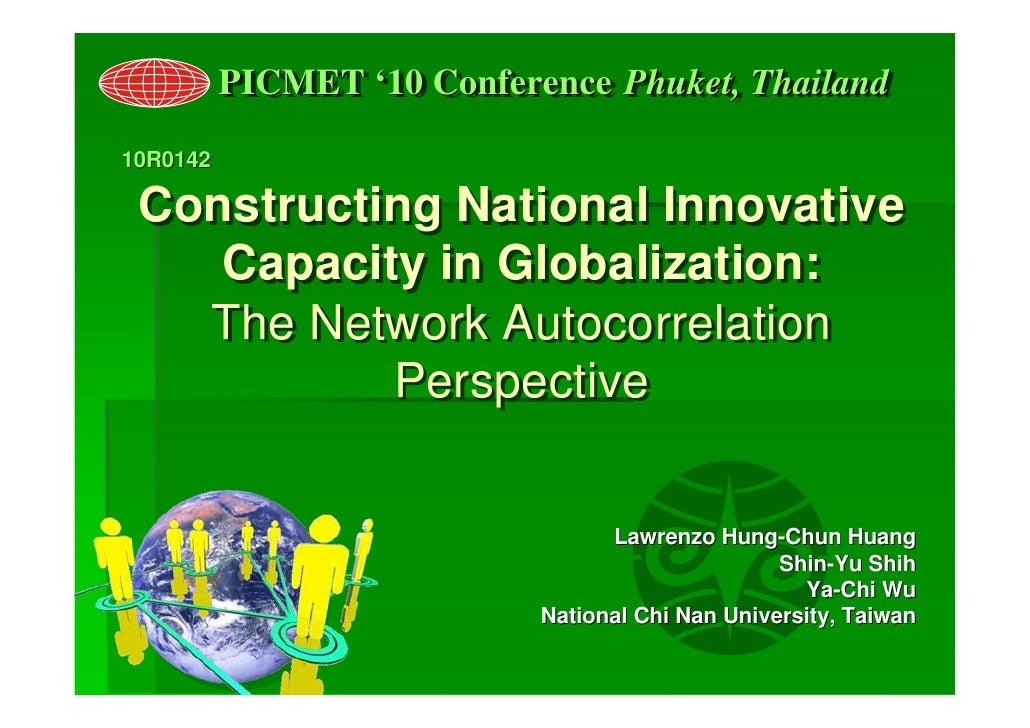 PICMET ''10 Conference Phuket, Thailand           PICMET 10 Conference Phuket, Thailand 10R0142   Constructing National In...