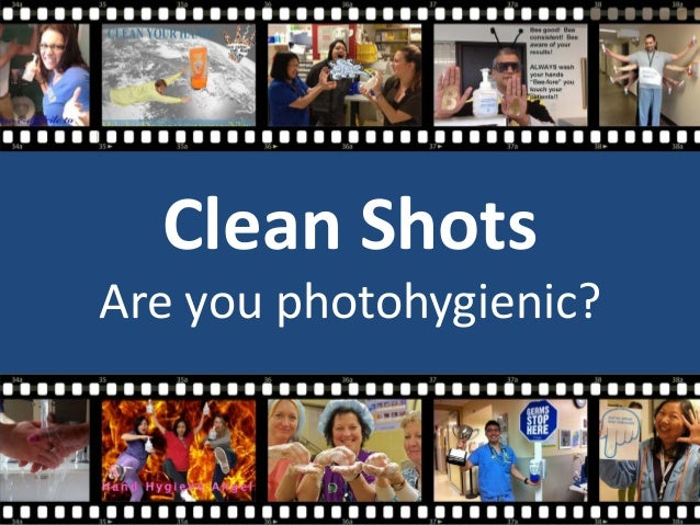 Clean Shots Are you photohygienic?