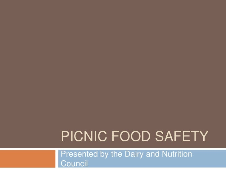 PICNIC FOOD SAFETYPresented by the Dairy and NutritionCouncil