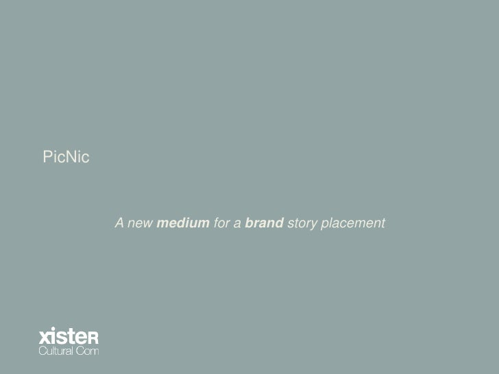 PicNic            A new medium for a brand story placement
