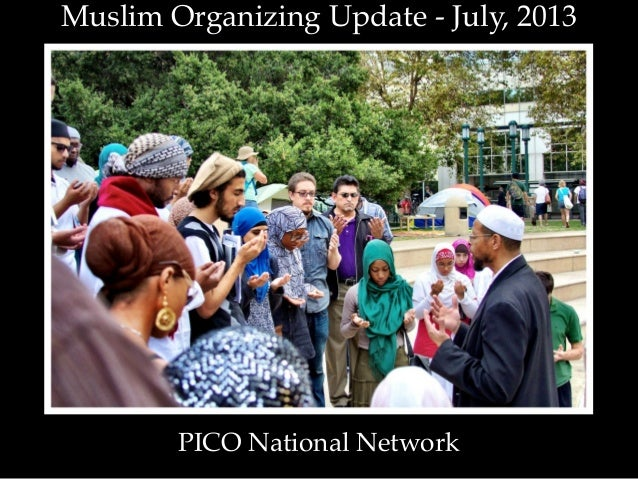 Muslim Organizing Update - July, 2013 PICO National Network