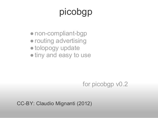 picobgp     ● non-compliant-bgp     ● routing advertising     ● tolopogy update     ● tiny and easy to use                ...