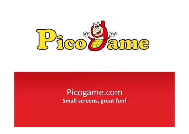 Picogame.com  Small screens, great fun!