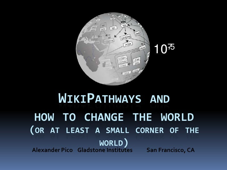 10-5                                          7         WIKIPATHWAYS                  AND HOW TO CHANGE THE WORLD(OR AT LE...