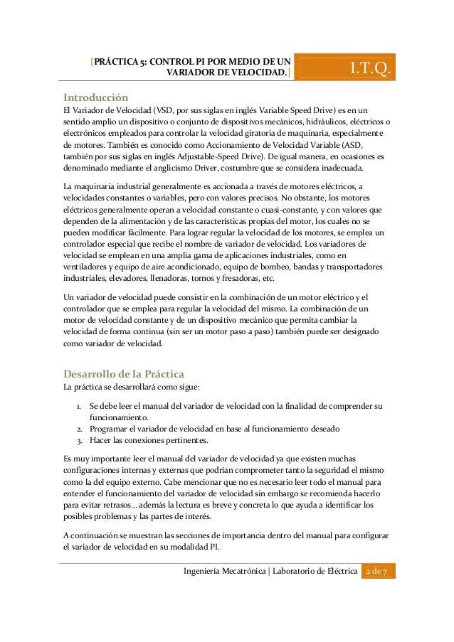 [PRÁCTICA 5: CONTROL PI POR MEDIO DE UN VARIADOR DE VELOCIDAD.] I.T.Q. Ingeniería Mecatrónica   Laboratorio de Eléctrica 2...