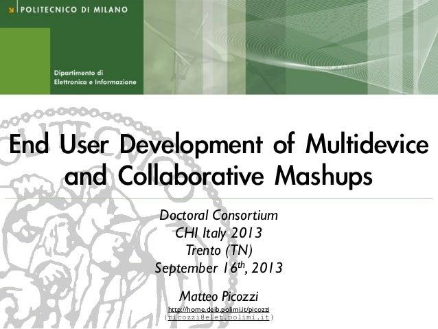 Matteo Picozzi http://home.deib.polimi.it/picozzi {picozzi@elet.polimi.it} Doctoral Consortium CHI Italy 2013 Trento (TN) ...