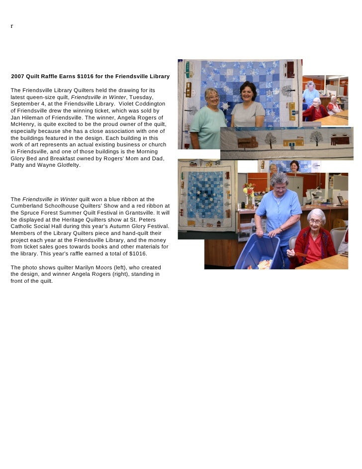 r     2007 Quilt Raffle Earns $1016 for the Friendsville Library  The Friendsville Library Quilters held the drawing for i...