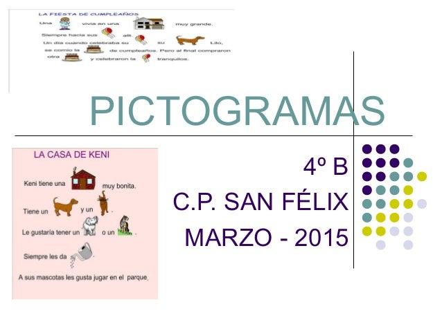 PICTOGRAMAS 4º B C.P. SAN FÉLIX MARZO - 2015