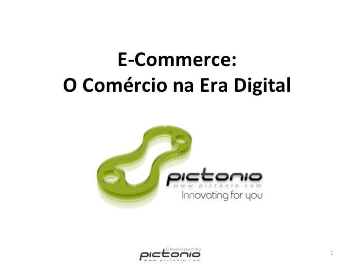 E‐Commerce:OComércionaEraDigital                             1
