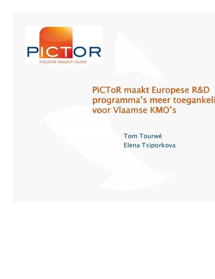 PiCToR maakt Europese R&Dprogramma's meer toegankelijkvoor Vlaamse KMO's      Tom Tourwé      Elena Tsiporkova
