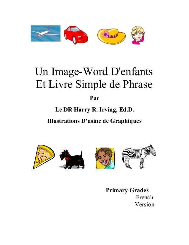 Un Image-Word D'enfants Et Livre Simple de Phrase Par Le DR Harry R. Irving, Ed.D. Illustrations D'usine de Graphiques Pri...