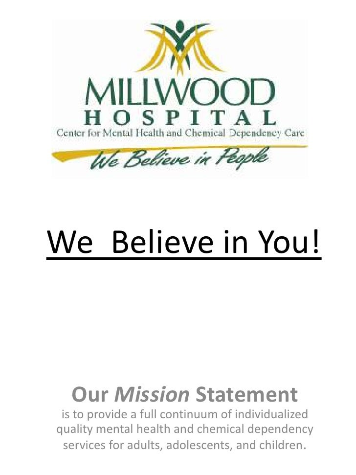 We  Believe in You!<br />Our Mission Statement      is to provide a full continuum of individualized quality mental health...