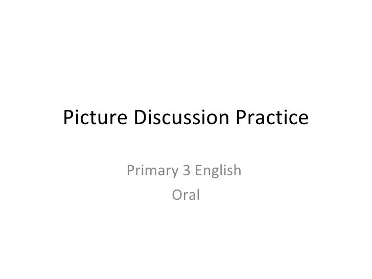 Picture Discussion Practice Primary 3 English  Oral
